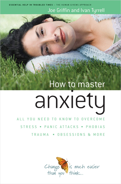 Human Givens: Mastering Anxiety book