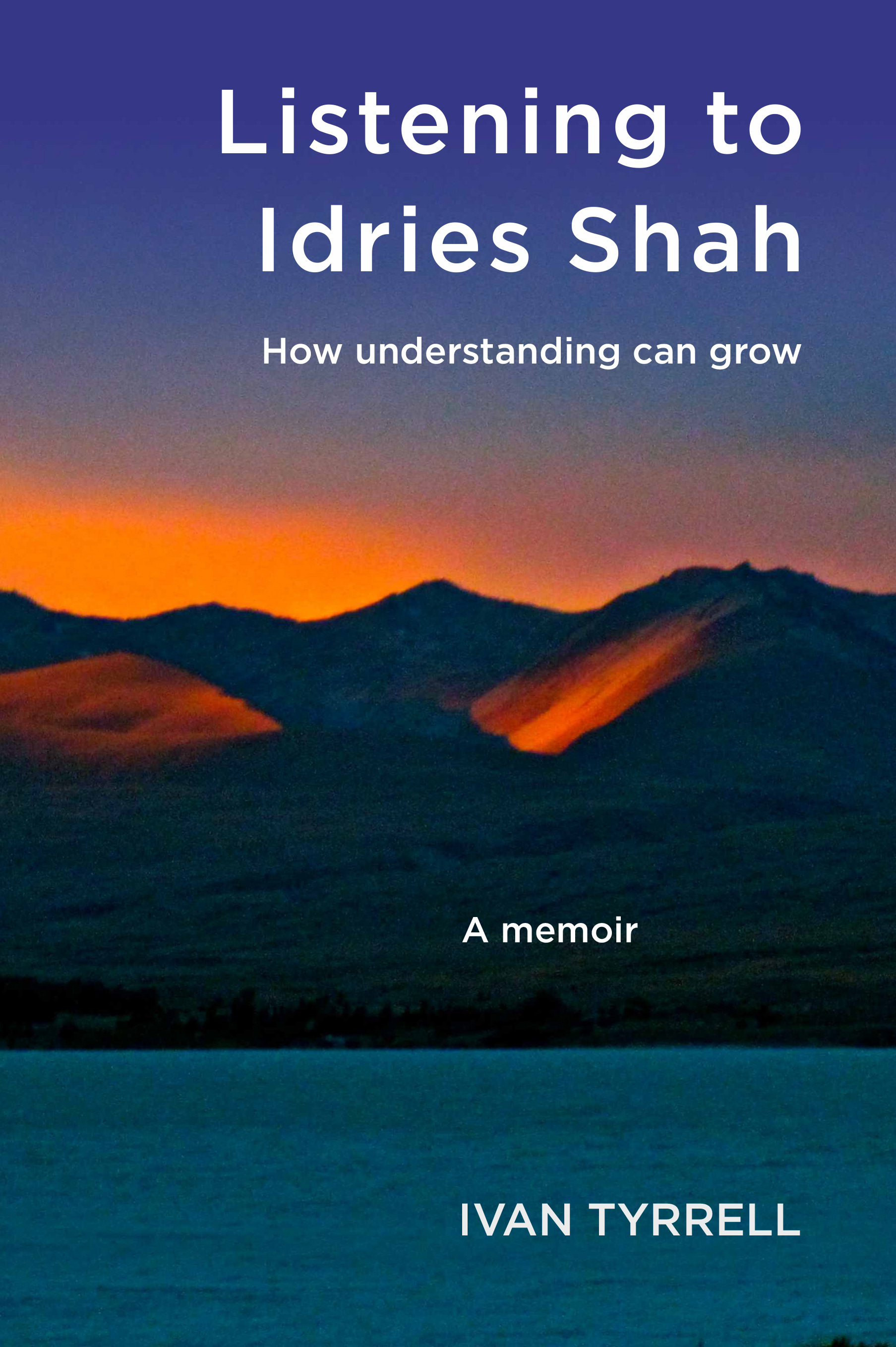 Listening to Idries Shah: How understanding can grow